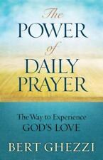 The Power Of Daily Prayer: The Way To Experience God's Love: By Bert Ghezzi