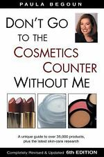 Don't Go to the Cosmetics Counter Without Me, Paula Begoun, Good Condition, Book