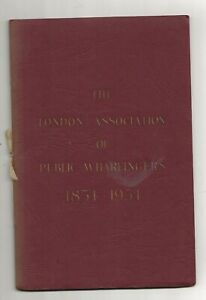 THE LONDON ASSOCIATION OF PUBLIC WHARFINGERS`1854 - 1954