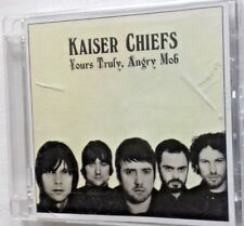 Kaiser Chiefs - Yours truly, Angry mob.