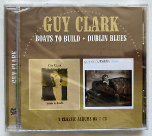 GUY CLARK - BOATS TO BUILD/DUBLIN BLUES NEW CD FREE SHIPPING