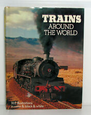 TRAINS AROUND THE WORLD 1973 Octopus Books hard cover with dust jacket