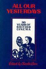 All Our Yesterdays: 90 Years of British Cinema (British Film Institute)