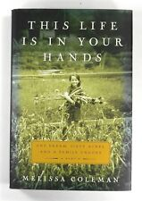 THIS LIFE IS IN YOUR HANDS Melissa Coleman - HARDBACK - 1st Edition