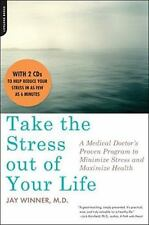 Take the Stress Out of Your Life: A Medical Doctor's Proven Program to Minimize