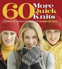Cascade Yarns ::60 More Quick Knits:: 20 Hats 20 Scarves 20 Mittens Brand New