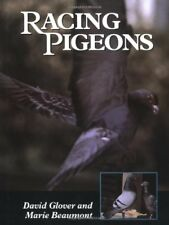 Racing Pigeons by David Glover and Marie Beaumont (1999, Hardcover)
