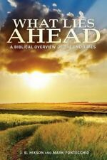 What Lies Ahead: A Biblical Overview of the End Times, , Hixson, J.B., Fontecchi