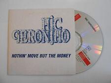 HIC GERONIMO : NOTHIN' MOVE BUT THE MONEY [ CD SINGLE ] ~ PORT GRATUIT