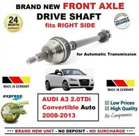 FOR AUDI A3 Convertible 2.0TDi Auto 2008-2013 1x NEW FRONT AXLE RIGHT DRIVESHAFT