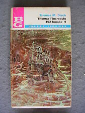 BIGALASSIA # 38 - THOMAS M. DISCH - THOMAS L'INCREDULO & 102 BOMBE H - TRIBUNA