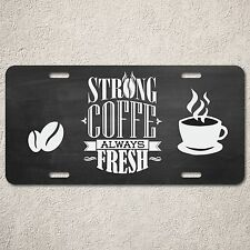 Lp0194 Strong Coffee Fresh Sign Rustic Auto License Plate Gift Restaurant Decor