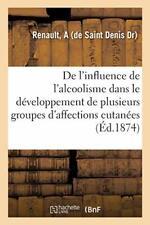 Essai de l'influence de l'alcoolisme dans le de. RENAULT-A.#