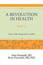 A Revolution in Health Part 2: How to Take Charge of Your Health
