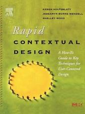 Rapid Contextual Design: A How-To Guide To Key Techniques For User-Centered.