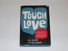 Tough Love By Bill Milliken With Char Meredith - First Edition