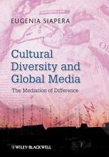 Cultural Diversity and Global Media : The Mediation of Difference by Eugenia...