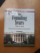 The Founding Years:: 1789 to 1829 (Who's That in the White House?)  (ExLib)