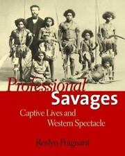 Professional Savages: Captive Lives and Western Spectacle, Poignant, Roslyn, New