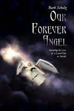 Our Forever Angel: Surviving the Loss of a Loved One to Suicide (Paperback or So