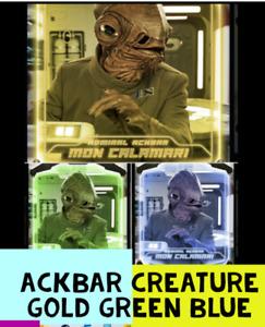 topps star wars card Trader CREATURE GOLD GREEN AND BLUE ADMIRAL ACKBAR