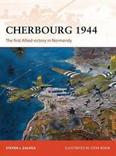 Cherbourg 1944: The First Allied Victory in Normandy (Campaign) by Steven Zaloga