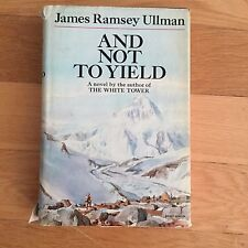 And Not to Yield By James Ramsey Ullman