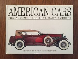 American Cars : The automobiles that made America - Craig Cheetham