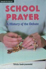 School Prayer: A History of the Debate (Issues in