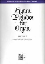 Hymn Preludes for Organ Intermediate Organ Volume 7