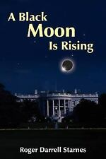 A Black Moon Is Rising
