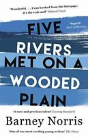 Norris, Barney, Five Rivers Met on a Wooded Plain, Like New, Paperback