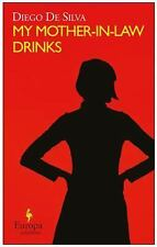 My Mother-In-Law Drinks by Diego De Silva (2014, Paperback)