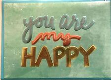 Papyrus Love Anniversary Card:  You are my Happy in Foil Embossing - Everything!