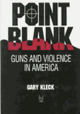 Point Blank: Guns and Violence in America by Gary Kleck: Used