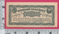 C178 Dunham Cocoanut coupon Dunham Mfg. Co. 377 Pearl St., NYC numismatic money