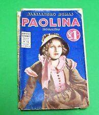 Paolina - Alessandro Dumas - 1^ Ed. Sonzogno 1934 - Romanzo