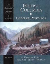 BRITISH COLUMBIA – LAND OF PROMISE Illustrated History of Canada - Patricia Roy