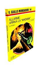 "Ed McBain - ALLARME: ARRIVA LA ""MADAMA"" Il Giallo Mondadori 1071"