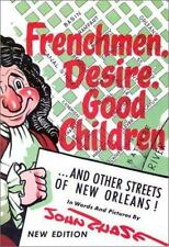 Frenchmen, Desire, Good Children and Other Streets of New Orleans! by John Chase