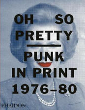 Oh So Pretty: Punk in Print 1976-1980 | Rick Poynor