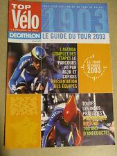 VELO : GUIDE DU TOUR DE FRANCE : 2003 :  TOP VELO LA PASSION DU VELO