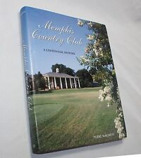Memphis Country Club : A Centennial History by Perre Magness (2005, Hardcover)