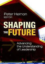 Shaping the Future: Advancing the Understanding of Leadership, Very Good,  Book