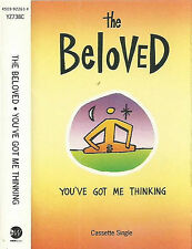 The Beloved ‎You've Got Me Thinking /Celebrate Your Life CASSETTE SINGLE House