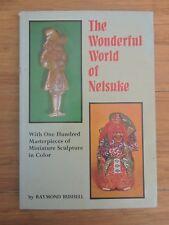 The Wonderful World of Netsuke by Raymond Bushell (h/b 1982) 100 Masterpieces