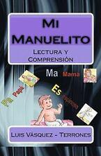 Mi Manuelito : Lectura y Comprensión by Luis Vásquez-Terrones (2007, Paperback)
