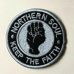 NORTHERN SOUL -KEEP THE FAITH FIST MOD SKA  - Sew on Iron on Embroidered- Patch