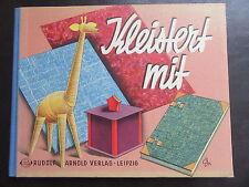 Kleistert mit-DDR Bastelbuch Rudolf Arnold Verlag 1959/60