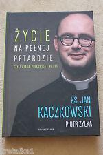 Jan Kaczkowski. Życie na pełnej petardzie - Kaczkowski Jan, Żyłka Piotr